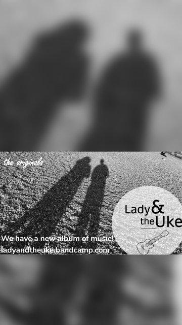 We have a new album of music! ladyandtheuke.bandcamp.com